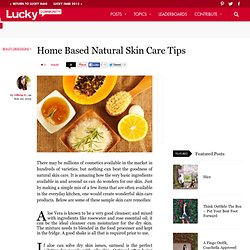 Home Based Natural Skin Care Tips by Olivia Grey