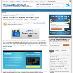 6 Free Web-Based Screen Recorder Tools - screencasting, screen capture, video capture tools