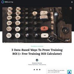 3 Data-Based Ways To Prove Training ROI (+ Free Training ROI Calculator)