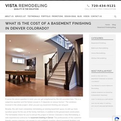 WHAT IS THE COST OF A BASEMENT FINISHING IN DENVER COLORADO?