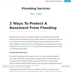 2 Ways To Protect A Basement From Flooding – Plumbing Services