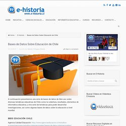 Bases de Datos Sobre Educación de Chile - E-Historia