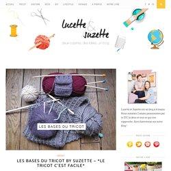 Les bases du tricot by Suzette – *le tricot c'est facile*
