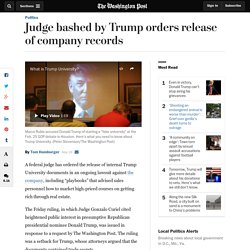 Judge bashed by Trump orders release of company records