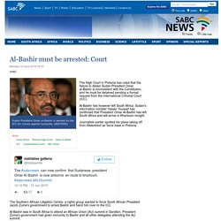 Al-Bashir must be arrested: Court:Monday 15 June 2015