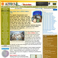 Basic Aztec facts: AZTEC FAMILY LIFE