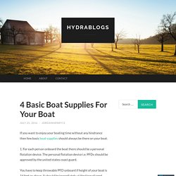 4 Basic Boat Supplies For Your Boat