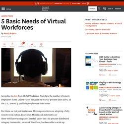 5 Basic Needs of Virtual Workforces
