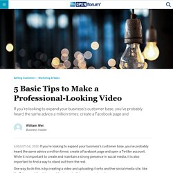 5 Basic Tips to Make a Professional-Looking Video