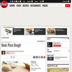 Basic Pizza Dough Recipe : Alex Guarnaschelli