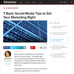 7 Basic Social-Media Tips to Set Your Marketing Right