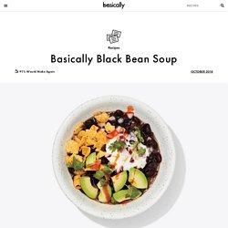 Basically Black Bean Soup Recipe