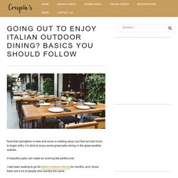 Basics to Follow When Going for an Italian Outdoor Dining