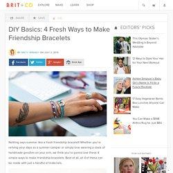 DIY Basics: 4 Fresh Ways to Make Friendship Bracelets