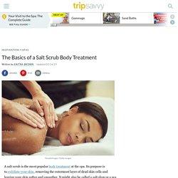 The Basics of a Salt Scrub Body Treatment