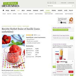 Sorbet fraise et basilic (sans sorbetière)