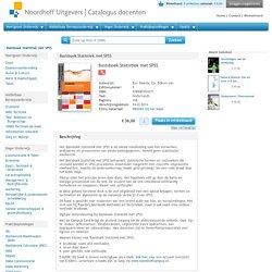 Basisboek statistiek met SPSS. Handleiding voor het verwerken en analyseren van en rapporteren over (onderzoeks)gegevens.
