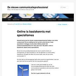 Online is basiskennis met specialismes