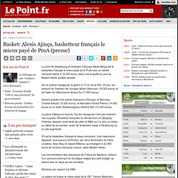 Basket: Alexis Ajinça, basketteur français le mieux payé de ProA (presse)