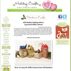Gift Basket Making Ideas: Upcycled Milk Cartons