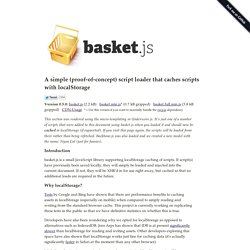 basket.js - a simple script loader that caches scripts with localStorage