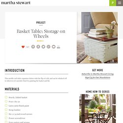 Basket Table: Storage on Wheels - Martha Stewart Crafts