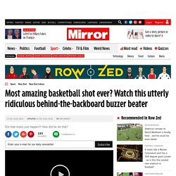 Most amazing basketball shot ever? Watch this utterly ridiculous behind-the-backboard buzzer beater