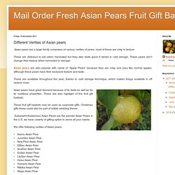 Mail Order Fresh Asian Pears Fruit Gift Baskets: Different Verities of Asian pears