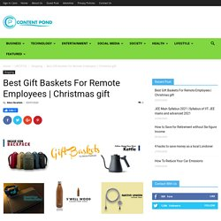 Best Gift Baskets For Remote Employees