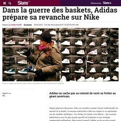Dans la guerre des baskets, Adidas prépare sa revanche sur Nike