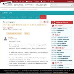 Pays Basque (Basé à Bilbao) 4 jours. Que faire? : Forum Espagne