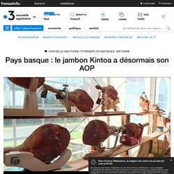 FRANCE 3 03/07/19 Pays basque : le jambon Kintoa a désormais son AOP