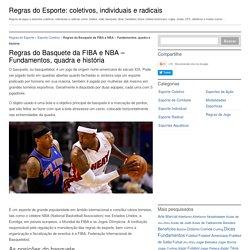 Regras do Basquete da FIBA e NBA - Fundamentos, quadra e história