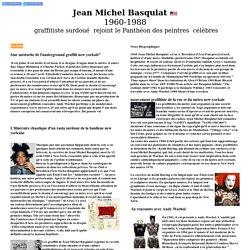 Jean Michel Basquiat graffitiste surdoué rejoint le Panthéon des peintres celebres