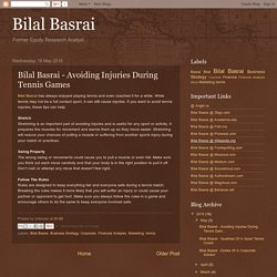 Bilal Basrai: Bilal Basrai - Avoiding Injuries During Tennis Games