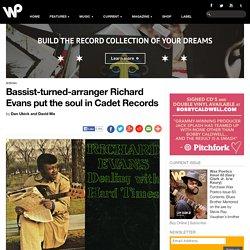 Bassist-turned-arranger Richard Evans put the soul in Cadet Records - Wax Poetics