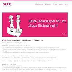 BÄSTA LEDARSKAPET I FÖRÄNDRING - SÅ HÄR GÖR DU! -