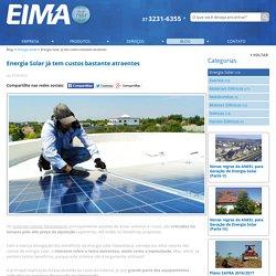 Energia Solar já tem custos bastante... - EIMA Materiais Elétricos