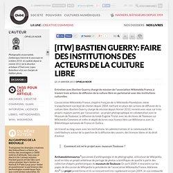 [itw] Bastien Guerry: Faire des institutions des acteurs de la culture libre