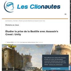 Étudier la prise de la Bastille avec Assassin's Creed : Unity Les Clionautes