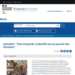 """""""Tout est perdu, la Bastille est au pouvoir des Parisiens"""""""