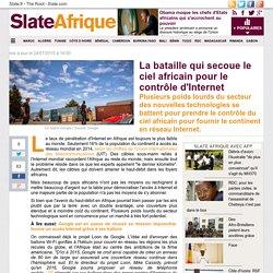 Camille Belsoeur : La bataille qui secoue le ciel africain pour le contrôle d'Internet