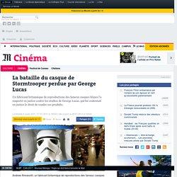 La bataille du casque de Stormtrooper perdue par George Lucas