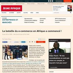 La bataille du e-commerce en Afrique a commencé ! - JeuneAfrique.com