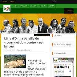 Mine d'Or : la bataille du «pour» et du «contre» est lancée – Radio Péyi Guyane