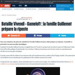 Bataille Vivendi - Gameloft : la famille Guillemot prépare la riposte