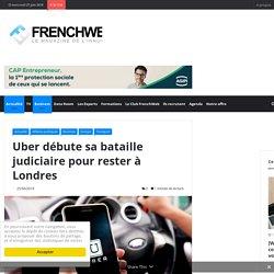 Uber débute sa bataille judiciaire pour rester à Londres
