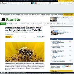 Bataille judiciaire aux Etats-Unis sur les pesticides tueurs d'abeilles