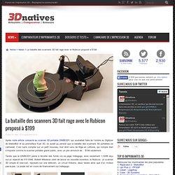 La bataille des scanners 3D fait rage avec le Rubicon proposé à $199