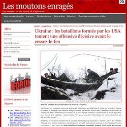 Ukraine : les bataillons formés par les USA tentent une offensive décisive avant le cessez-le-feu